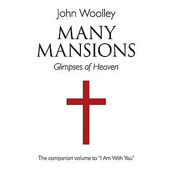 Many Mansions: The companion volume to ''I Am With You (Paperback) by Woolley John