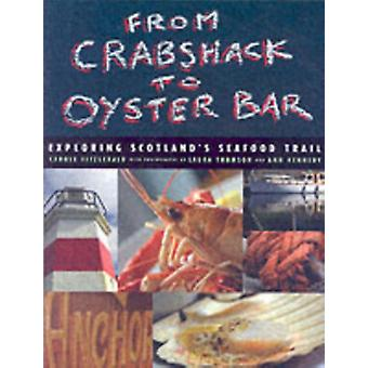From Crab Shack to Oyster Bar: Exploring Scotland's Seafood Trail (Hardcover) by Fitzgerald Carole