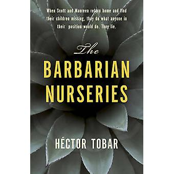 The Barbarian Nurseries by Hector Tobar