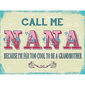 Me chame de aço engraçado Nana assinar 200 X 150 Mm