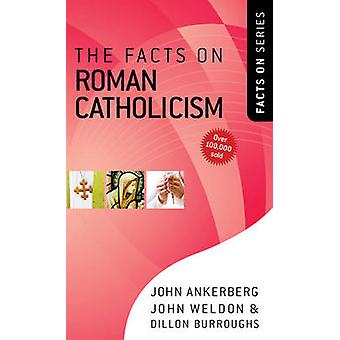 The Facts on Roman Catholicism by John Ankerberg - John Weldon - Dill