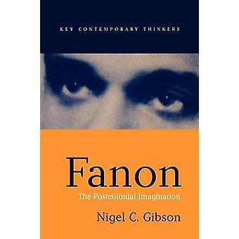 Franz Fanon - l'imaginaire Postcolonial par Nigel Gibson - 978074562