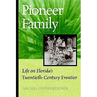Pioneer Family - Life on Florida's 20th-century Frontier (2nd) by Mich