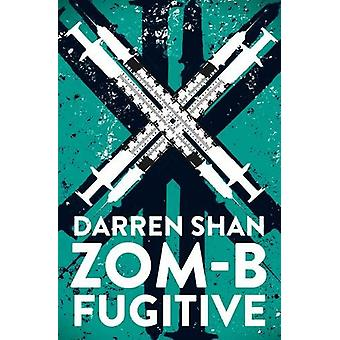 ZOM-B Fugitive by Darren Shan - 9780857077943 Book