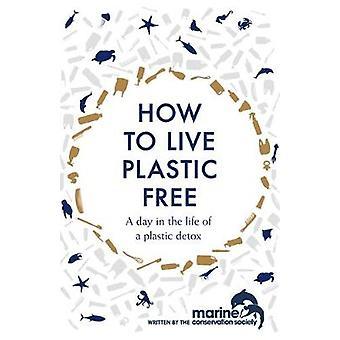Hoe te leven Plastic gratis - een dag in het leven van een plastic detox door hoe