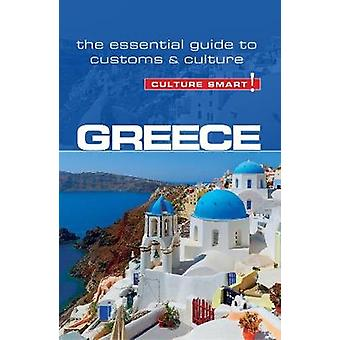 Greece - Culture Smart! The Essential Guide to Customs & Culture by C