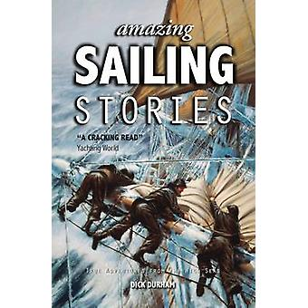Amazing Sailing Stories - True Adventures from the High Seas (2nd Rev