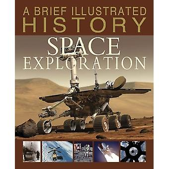 A Brief Illustrated History of Space Exploration by Robert Snedden -