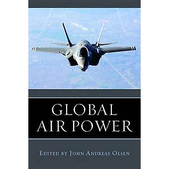 Global Airpower by John Andreas Olsen - 9781597975551 Book