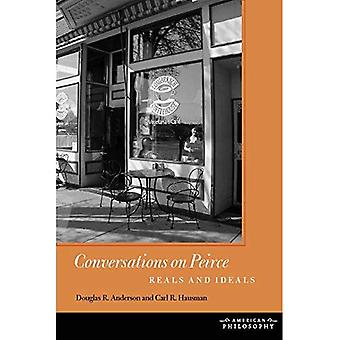 Conversations on Peirce: Reals and Ideals