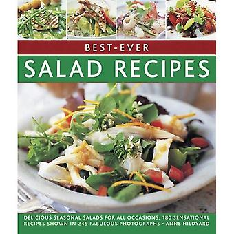 Best-Ever Salad Recipes: Delicious Seasonal Salads for All Occasions: 180 Sensational Recipes Shown in 245 Fabulous...