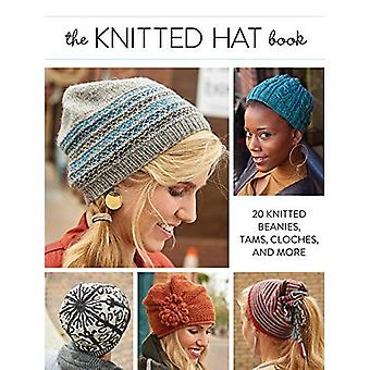 Knitted Hat Book: 20 Knitted Beanies, Tams, Cloches, and more