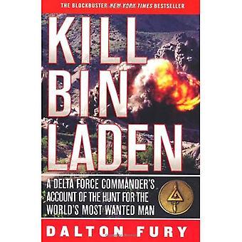 Kill Bin Laden: Een Delta Force commandant van de Account van de jacht voor's werelds meest gezochte Man