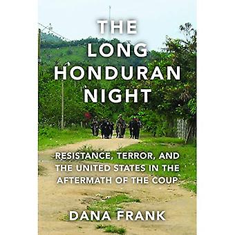 The Long Honduran Night: Resistance, Terror, and the� United States in the Aftermath of the Coup