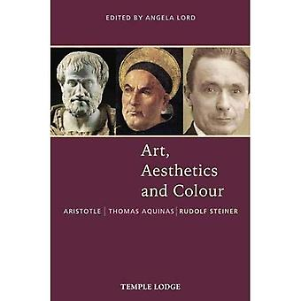 Art, Aesthetics and Colour:� Aristotle - Thomas Aquinas� - Rudolf Steiner, An Anthology of Original Texts