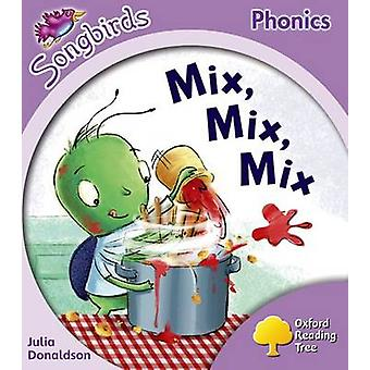 Oxford Reading Tree - Level 1+ - More Songbirds Phonics - Mix - Mix - Mi