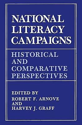 National Literacy Campaigns  Historical and Comparative Perspectives by Arnove & R.F.