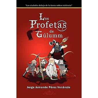 Los Profetas de Glumm door Prez Venncio & Jorge Armando