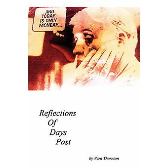 And today Is only MondayReflections of Days Past by Thornton & Vern