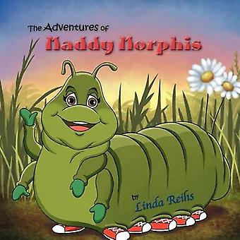 The Adventures of Maddy Morphis by Reihs & Linda