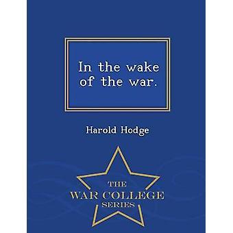 Dans la foulée de la guerre.  Ecole de guerre série de Hodge & Harold