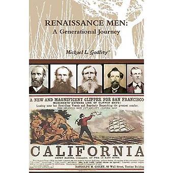 Renaissance Men A Generational Journey by Godfrey & Michael L.