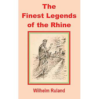Finest Legends of the Rhine The by Ruland & Wilhelm