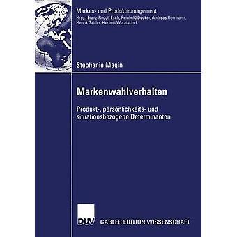 Markenwahlverhalten Produkt Persnlichkeits Und Situationsbezogene Determinanten von Marge & Stephanie