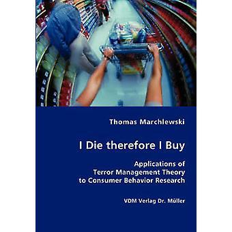 I Die therefore I Buy by Marchlewski & Thomas