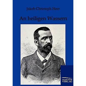Um heiligen Wassern por Christoph Heer & Jacob