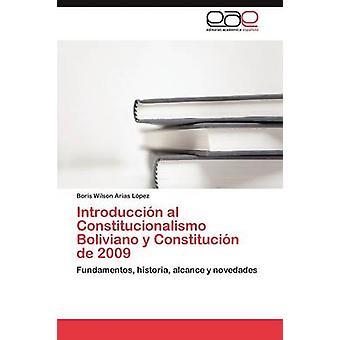 Introduccion Al Constitucionalismo Boliviano y Constitucion de 2009 by Arias L. Pez & Boris Wilson