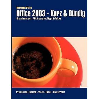 Office 2003  Kurz  Bndig by Plasa & Hermann