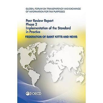 Global Forum on gennemsigtighed og udveksling af oplysninger til skattemæssige formål Peer anmeldelser Federation of Saint Kitts og Nevis 2014 fase 2 Implementat af Oecd