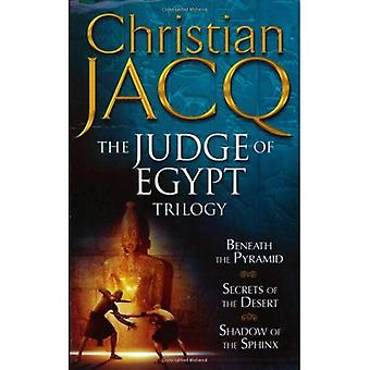 The Judge of Egypt Trilogy: Beneath the Pyramid; Secrets of the Desert; Shadow of the Sphinx