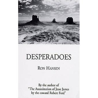Desperadoes by Ron Hansen - 9780285638181 Book