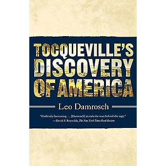 Tocqueville's Discovery of America by Leo Damrosch - 9780374532598 Bo