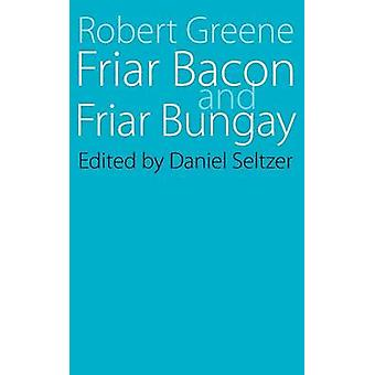 Friar Bacon and Friar Bungay by Jerome A. Greene - Daniel Seltzer - 9