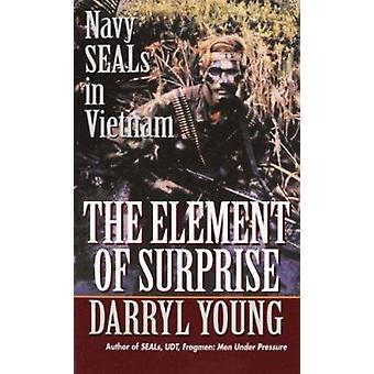 The Element of Surprise - Navy Seals in Vietnam by Young - Darryl - 97