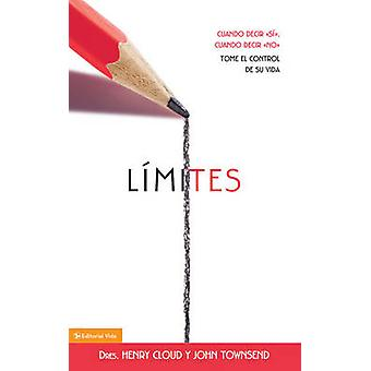 Limites - When to Say Yes - How to Say No by Henry Cloud - John Townse