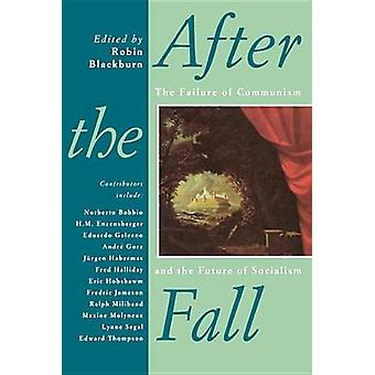 After the Fall - Failure of Communism and the Future of Socialism by R