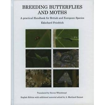 Breeding Butterflies and Moths - A Practical Handbook for British and