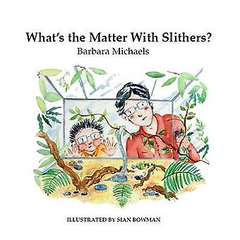 What's the Matter with Slithers? - 9780995559554 Book