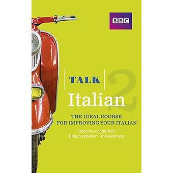 Talk Italian 2 Book by Alwena Lamping - 9781406679168 Book