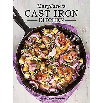 Maryjane's Cast Iron Kitchen by MaryJane Butters - 9781423648031 Book
