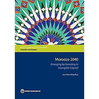 Morocco 2040 - Emerging by Investing in Intangible Capital by Jean-Pie