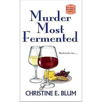 Murder Most Fermented by Christine E. Blum - 9781496712127 Book