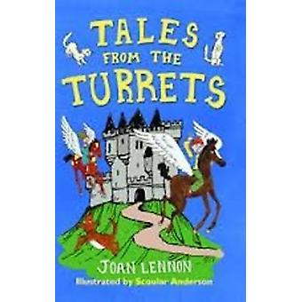Tales from the Turrets by Joan Lennon - Scoular Anderson - 9781846471