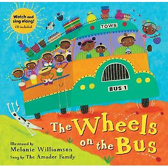 The Wheels on the Bus by Melanie Williamson - 9781846867880 Book