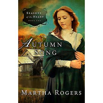Autumn Song by Martha Rogers - 9781616384579 Book