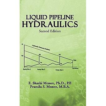 Liquid Pipeline Hydraulics Second Edition by Menon & E. Shashi
